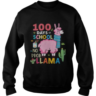 100 Days of school no probllama sweatshirt