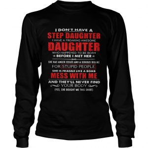 65ba7b0b8 The product is already in the wishlist! Browse Wishlist · Father day I dont  have a step daughter I have a freaking awesome daughter shirt