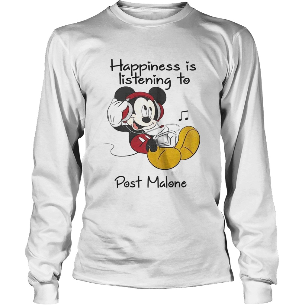 Happiness Is Listening To Post Malone Mickey TShirt LongSleeve