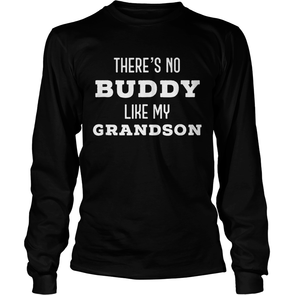 Theres No Buddy Like My Grandson Father Day LongSleeve