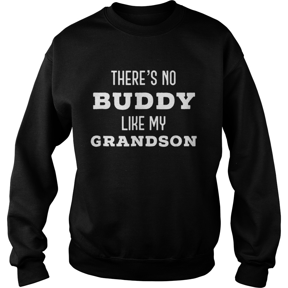 Theres No Buddy Like My Grandson Father Day Sweatshirt