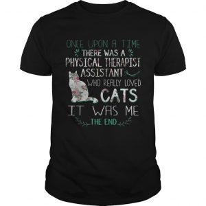 Floral Once Upon A Time There Was A Physical Therapist Assistant Who Really Loved Cats Shirt