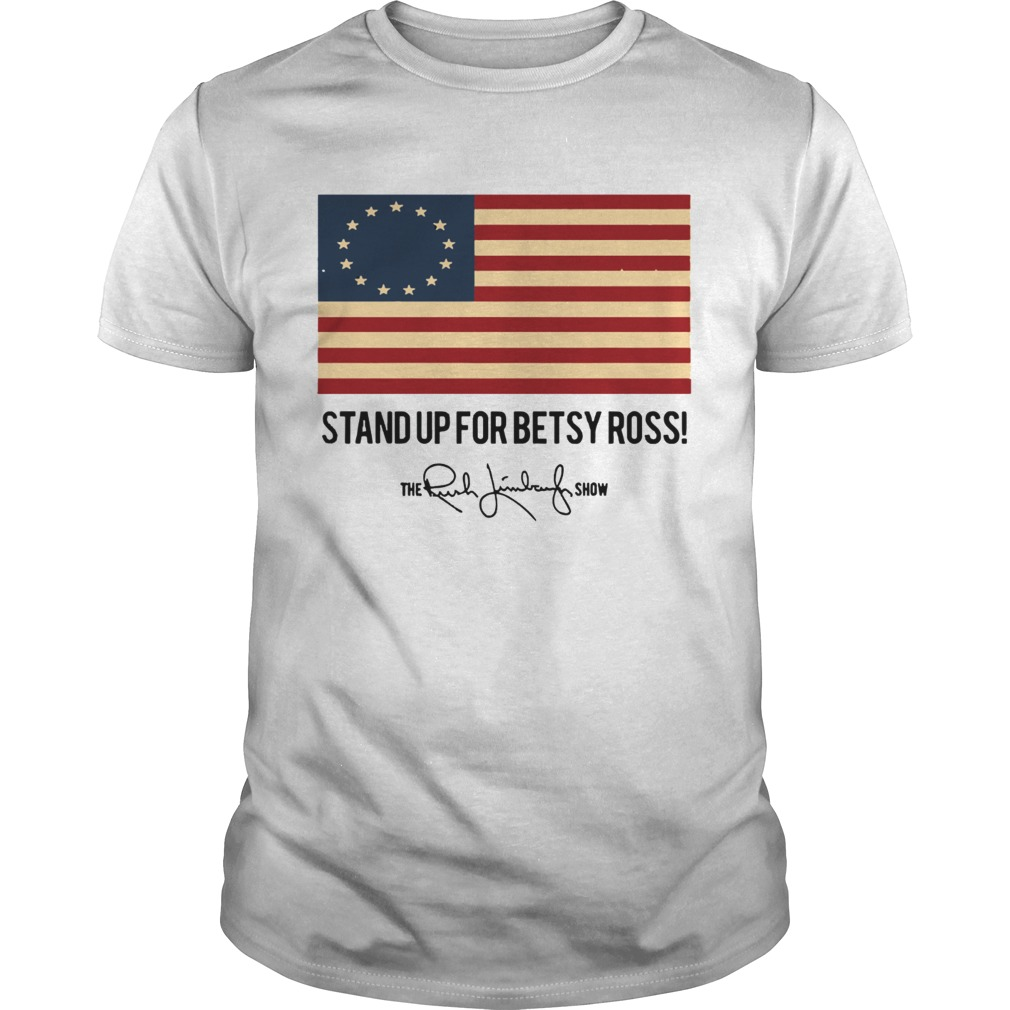Stand up for Betsy Ross The Rush Limbaugh Show Unisex