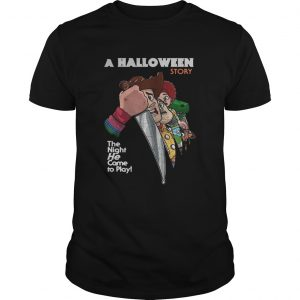 A Halloween story the night he come to play shirt