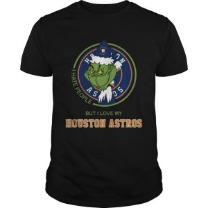 Grinch I Hate People But I Love Houston Astros Tshirt