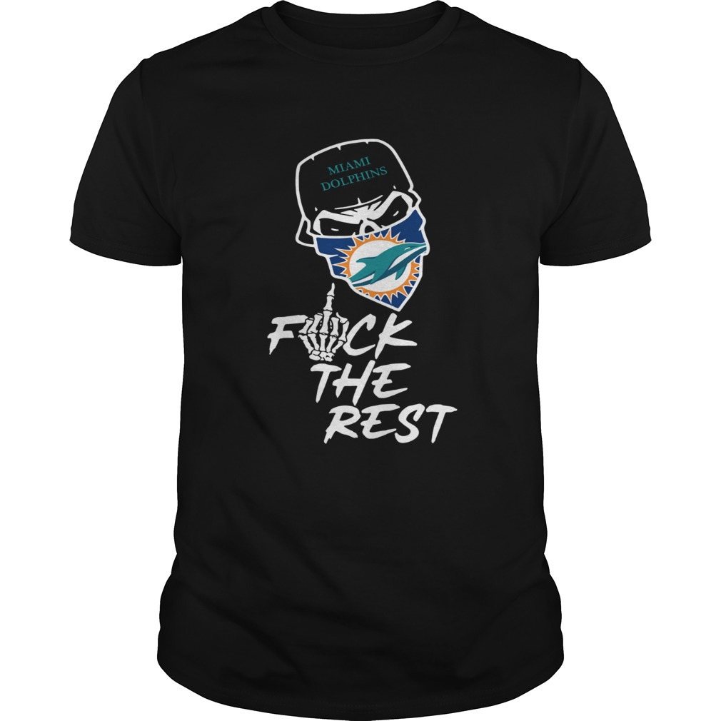 finest selection 88393 9eccc Miami Dolphins fuck the rest shirt