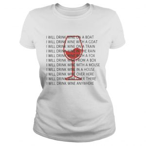 I Will Drink Wine On A Boat I Will Drink Wine Everywhere Shirt Classic Ladies