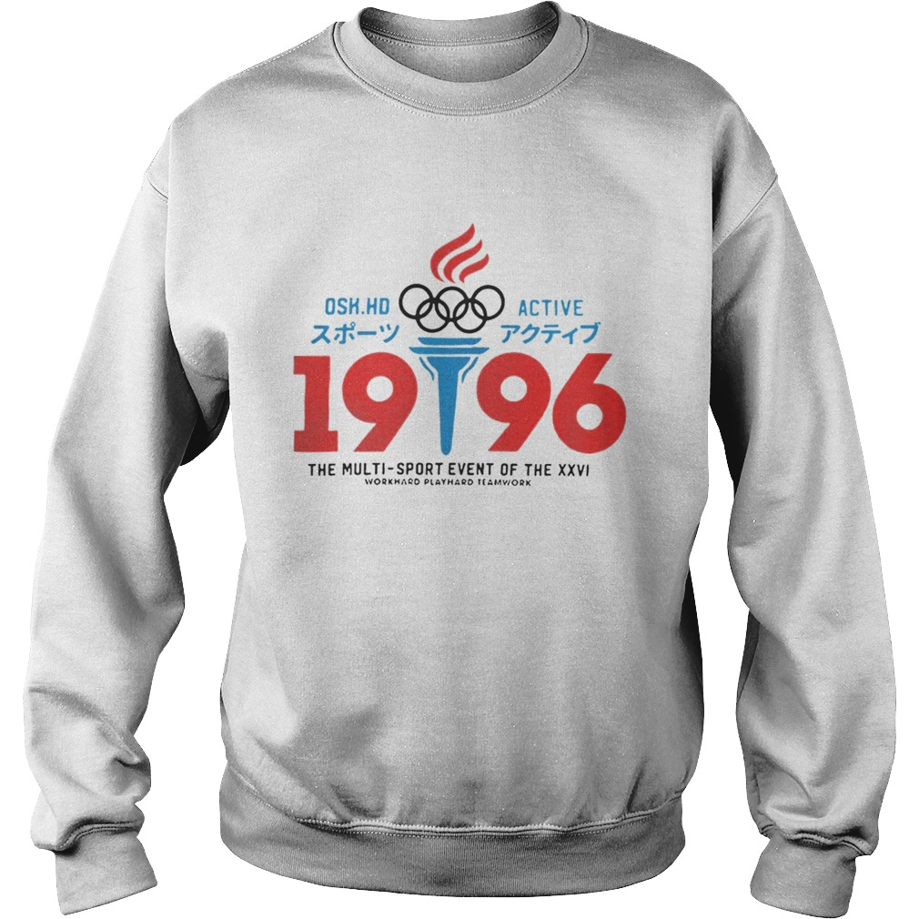 1568191854Osk Hd Active Olympic 1996 The Multi Sport Event Of The XXVI Shirt Sweatshirt