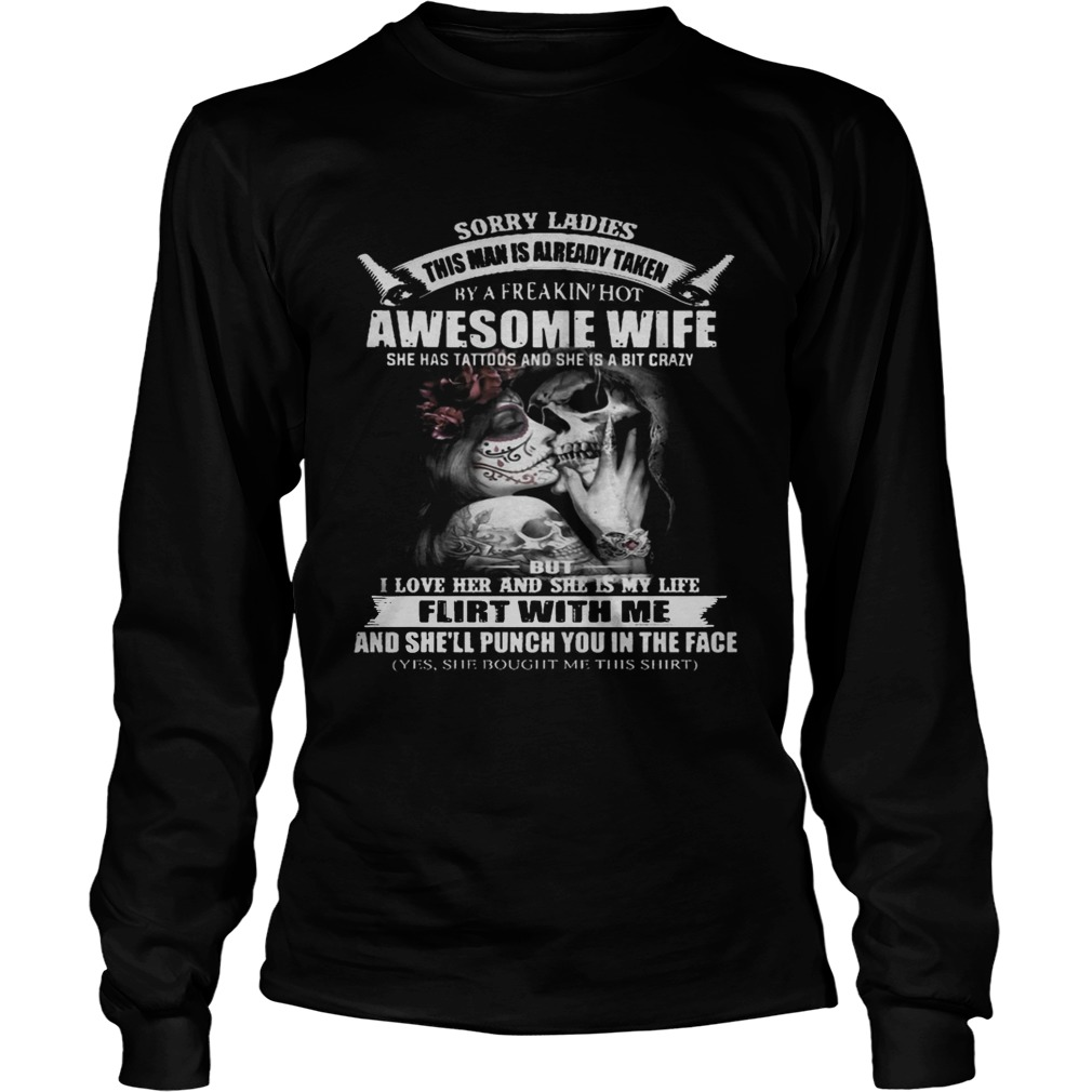 Sorry Ladies This Man Is Already Taken By A Freakin Hot Awesome Wife Shirt LongSleeve