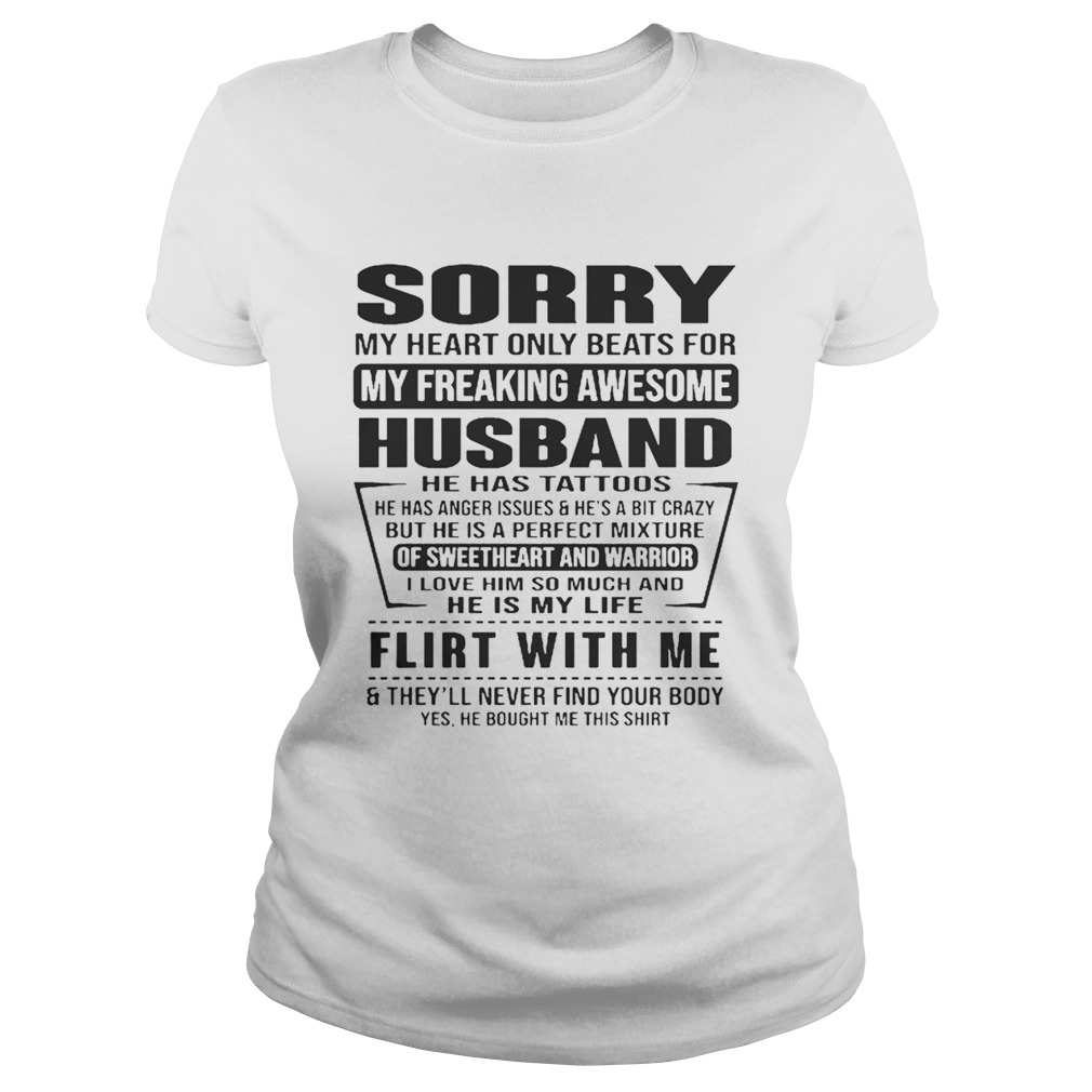Sorry My Heart Only Beats For My Freaking Awesome Husband Flirt With Me Shirt Classic Ladies
