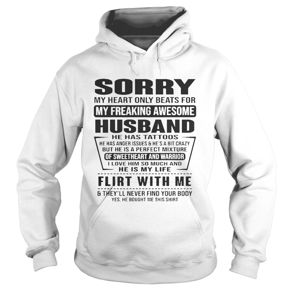 Sorry My Heart Only Beats For My Freaking Awesome Husband Flirt With Me Shirt Hoodie