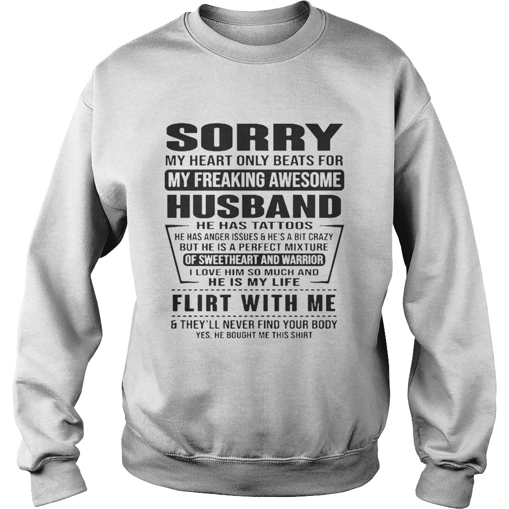 Sorry My Heart Only Beats For My Freaking Awesome Husband Flirt With Me Shirt Sweatshirt