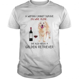 A woman cannot survive on wine alone she also needs a Golden Retriever  Unisex