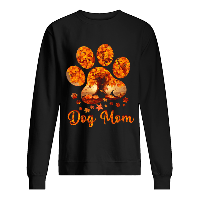 Dog Mom Autumn Leaves Halloween T-Shirt Unisex Sweatshirt