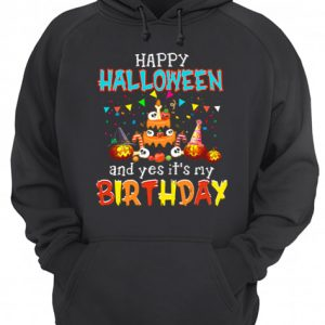 Halloween And Yes It's My Birthday Awesome T-Shirt Unisex Hoodie