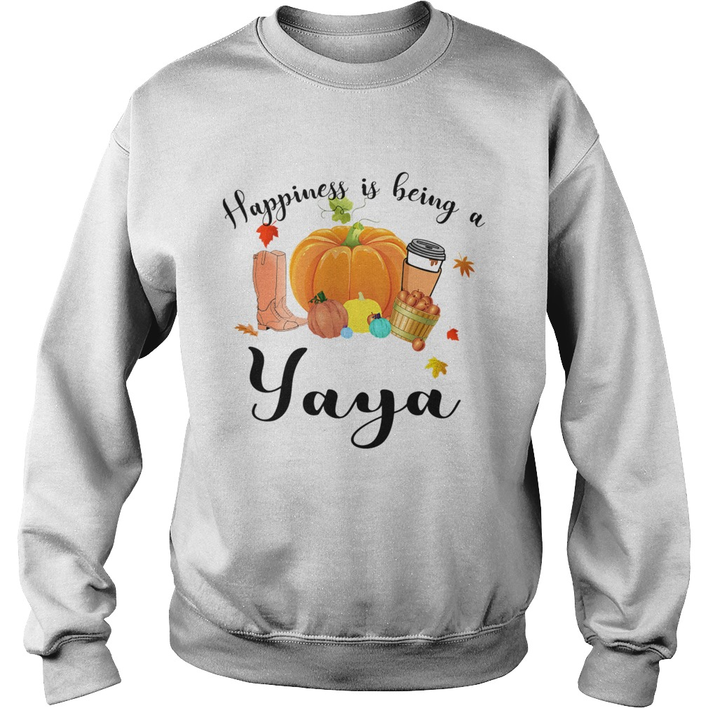 Halloween Pumpkin Happiness Is Being A Yaya TShirt Sweatshirt