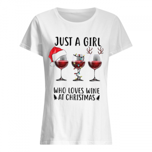 Just a girl who loves wine at Christmas  Classic Women's T-shirt