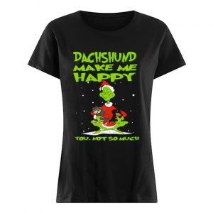 Grinch Dachshund Make Me Happy You Not So Much Christmas  Classic Women's T-shirt