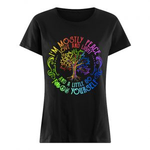 I'm Mostly Peace Love And Light And A Little Go F Yourself  Classic Women's T-shirt