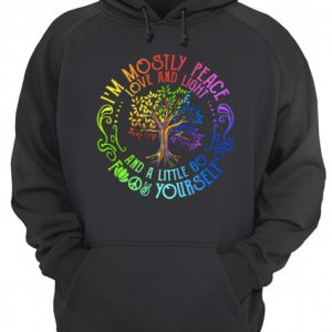 I'm Mostly Peace Love And Light And A Little Go F Yourself  Unisex Hoodie