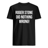 Roger Stone Did Nothing Wrong  Classic Men's T-shirt