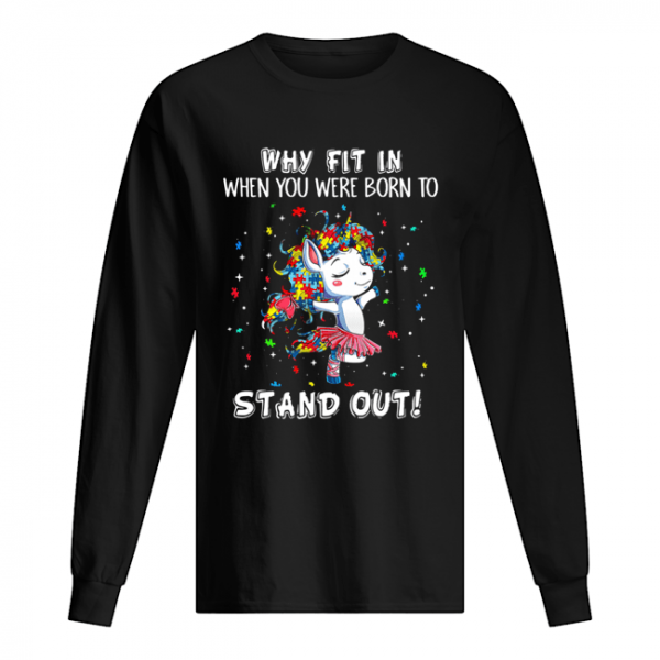 Unicorn Why Fit in When You were Born Stand Out Puzzle  Long Sleeved T-shirt