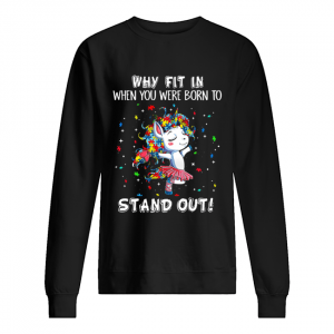 Unicorn Why Fit in When You were Born Stand Out Puzzle  Unisex Sweatshirt