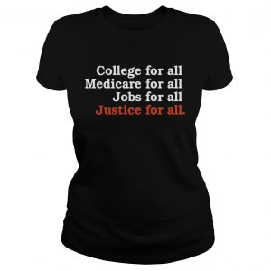 College For All Medicare For All Jobs For All Justice For All  Classic Ladies