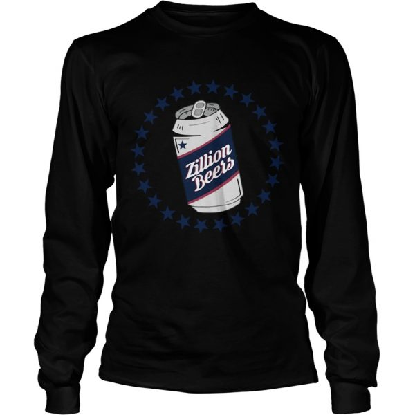 Can Zillion Beers  LongSleeve