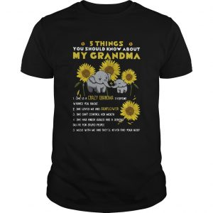 Elephant Sunflower 5 Things You Should Know About My Grandma  Unisex
