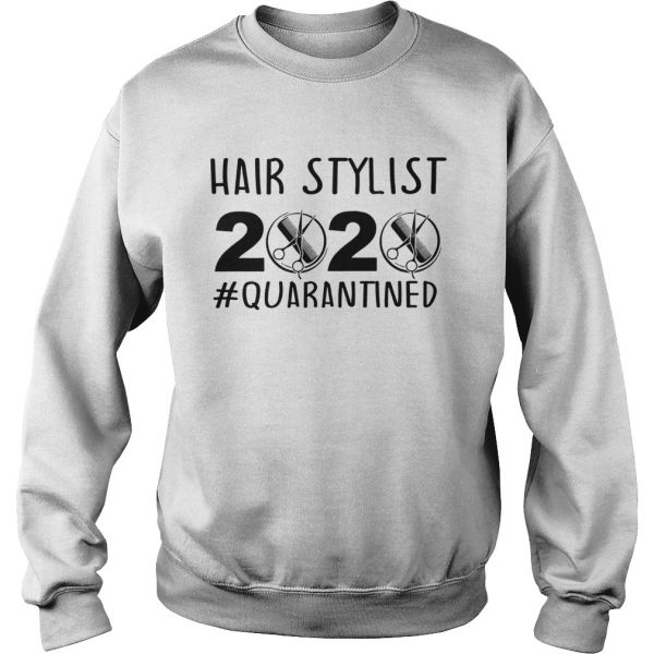 Hair stylist 2020 quarantine  Sweatshirt