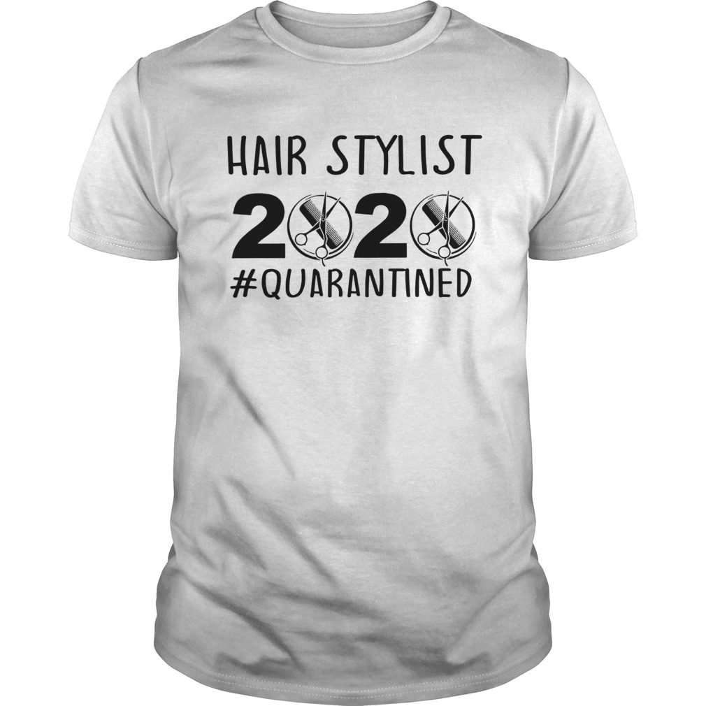 Hair stylist 2020 quarantine  Unisex
