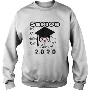 Senior Class Of 2020 Toilet Paper Is Getting Real  Sweatshirt