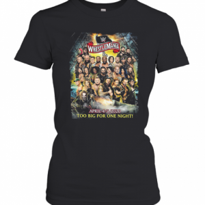 Wrestlemania Too Big For One Night T-Shirt Classic Women's T-shirt