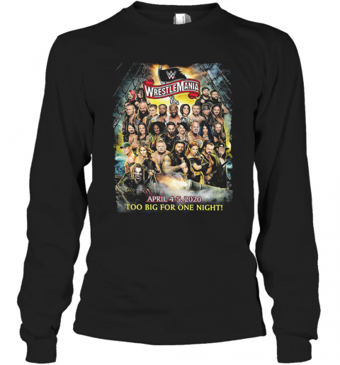 Wrestlemania Too Big For One Night T-Shirt Long Sleeved T-shirt