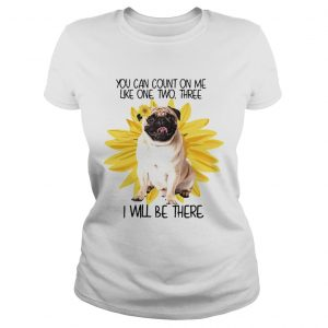Pug Dog You Can Count On Me Like One Two Three I Will Be There  Classic Ladies